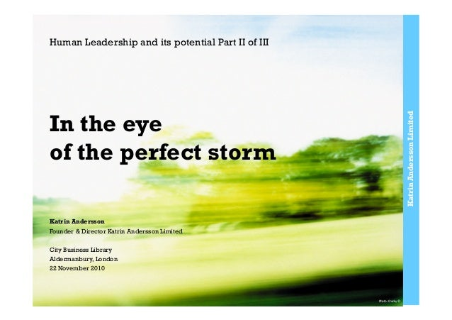 KatrinAnderssonLimited In the eye of the perfect storm Katrin Andersson Founder & Director Katrin Andersson Limited City B...
