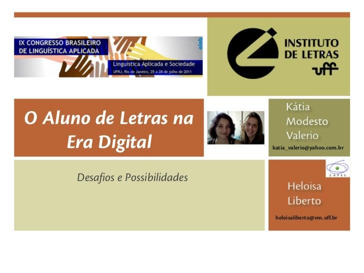 KátiaO Aluno de Letras na                   Modesto                                       Valerio     Era Digital         ...
