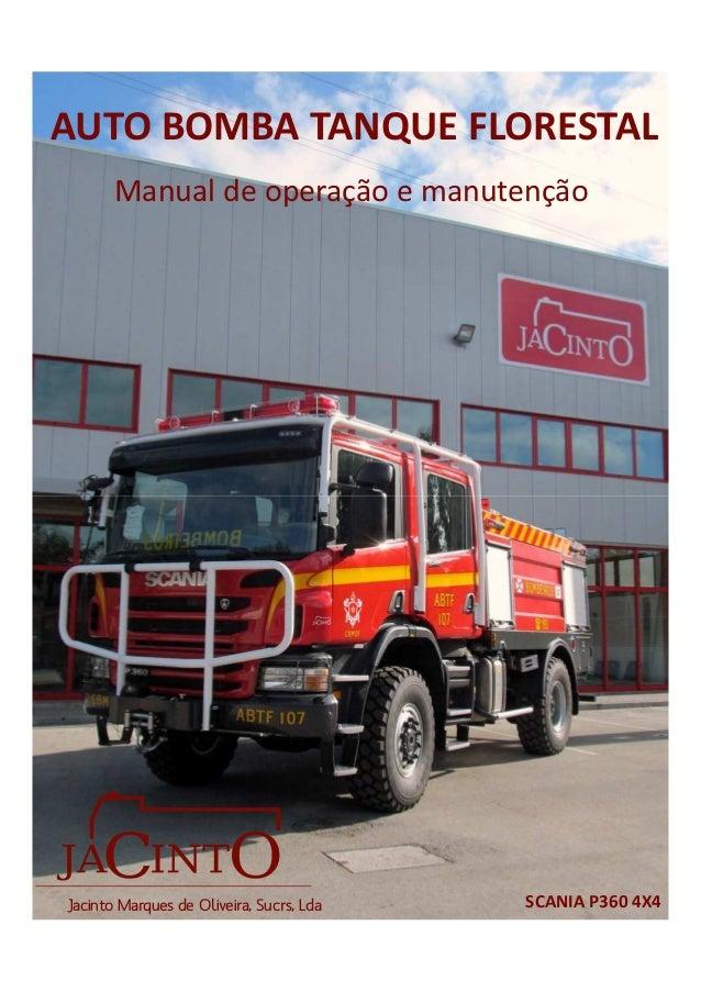 AUTO BOMBA TANQUE FLORESTAL Manual de operação e manutenção SCANIA P360 4X4Jacinto Marques de Oliveira, Sucrs, Lda
