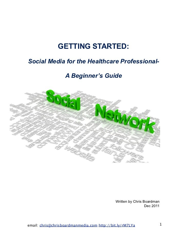 GETTING STARTED:Social Media for the Healthcare Professional-                   A Beginner's Guide                        ...
