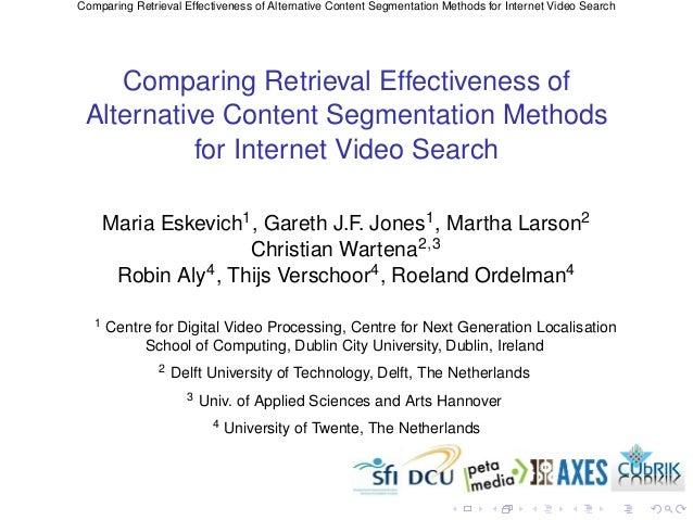 Comparing Retrieval Effectiveness of Alternative Content Segmentation Methods for Internet Video Search
