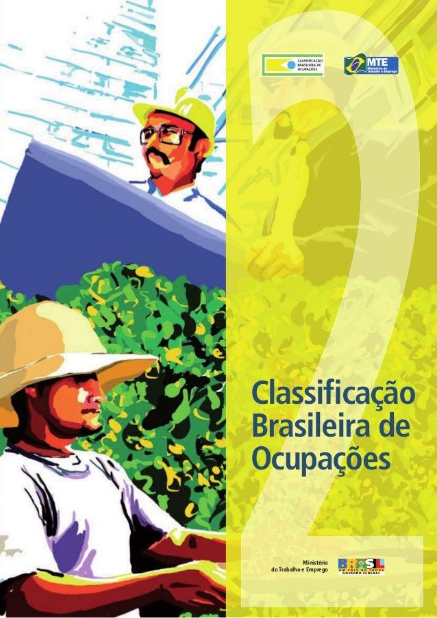 ClassificaçãoBrasileira deOcupações             Ministério do Trabalho e Emprego