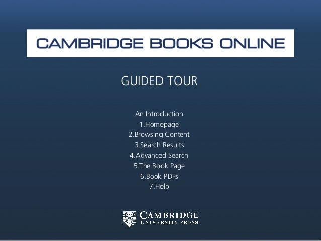 GUIDED TOURAn Introduction1.Homepage2.Browsing Content3.Search Results4.Advanced Search5.The Book Page6.Book PDFs7.Help