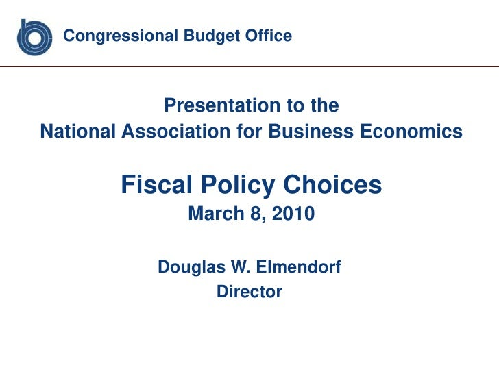 Congressional Budget Office<br />Presentation to the <br />National Association for Business Economics<br />Fiscal Policy ...