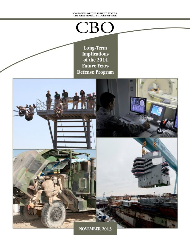 CONGRESS OF THE UNITED STATES CONGRESSIONAL BUDGET OFFICE  CBO Long-Term Implications of the 2014 Future Years Defense Pro...