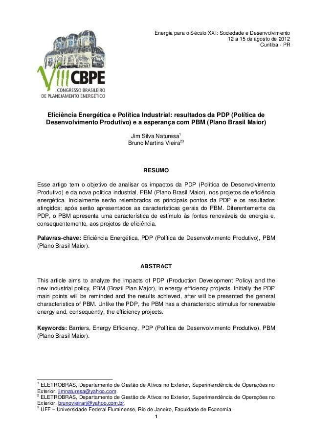 1 Energia para o Século XXI: Sociedade e Desenvolvimento 12 a 15 de agosto de 2012 Curitiba - PR Eficiência Energética e P...