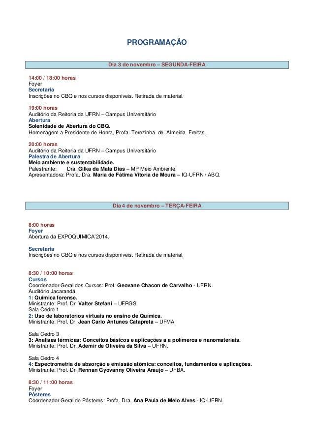 PROGRAMAÇÃO  Dia 3 de novembro – SEGUNDA-FEIRA  14:00 / 18:00 horas  Foyer  Secretaria  Inscrições no CBQ e nos cursos dis...