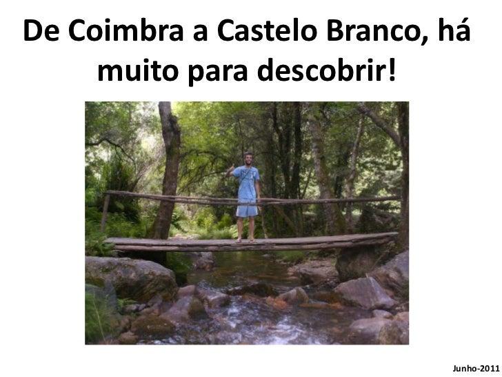De Coimbra a Castelo Branco, há muito para descobrir!<br />Junho-2011<br />