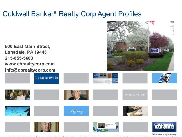Coldwell Banker® Realty Corp Agent Profiles 600 East Main Street, Lansdale, PA 19446 215-855-5600 www.cbrealtycorp.com inf...