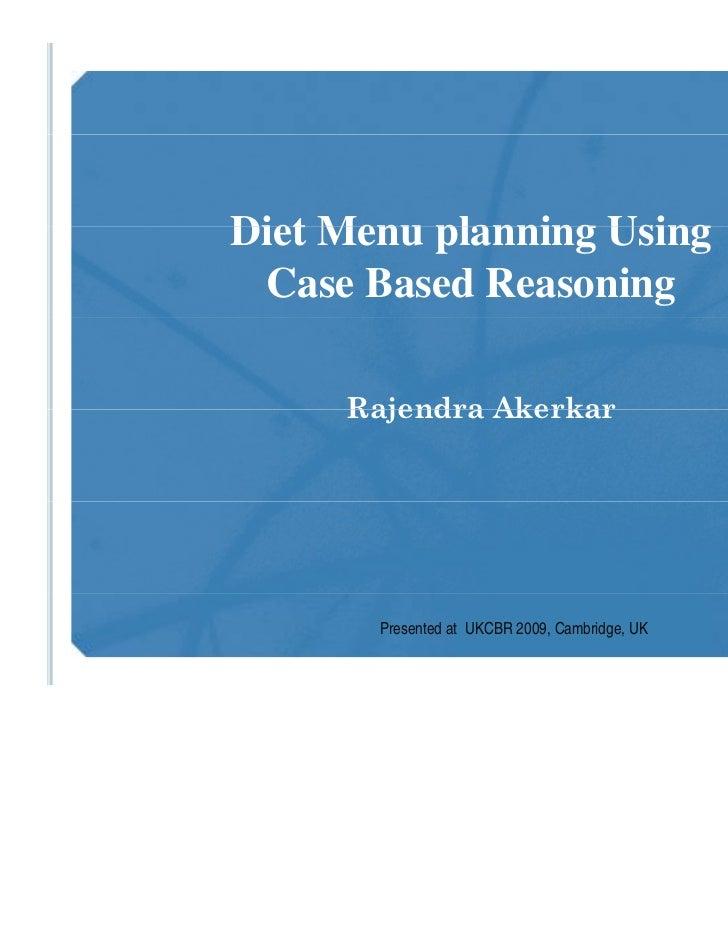 Diet Menu planning Using Case Based Reasoning                                                    R. Aker                  ...