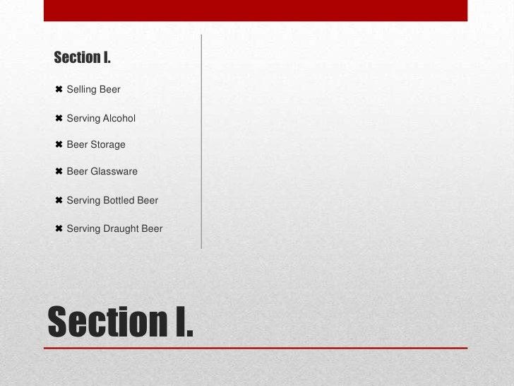 Section I.<br />Section I. <br />✖ Selling Beer<br />✖ Serving Alcohol<br />✖ Beer Storage<br />✖ Beer Glassware <br />✖ S...