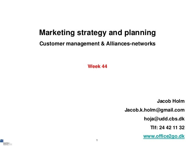 Marketing strategy and planningCustomer management & Alliances-networks                Week 44                            ...