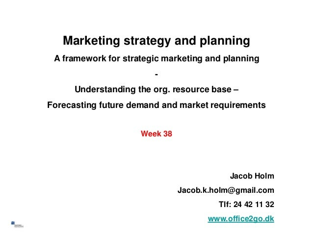 Marketing strategy and planning     A framework for strategic marketing and planning                            -         ...
