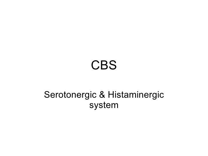 CBS Serotonergic & Histaminergic system