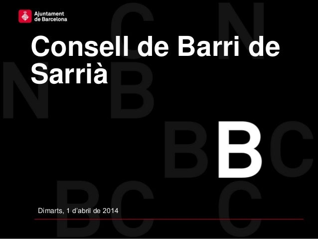 SSTG Consell de Barri de Sarrià 01/04/2014