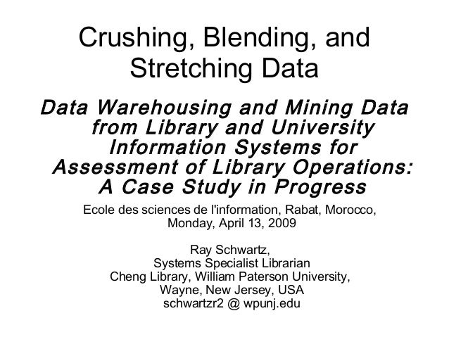 Crushing, Blending, and       Stretching DataData Warehousing and Mining Data     from Library and University       Inform...