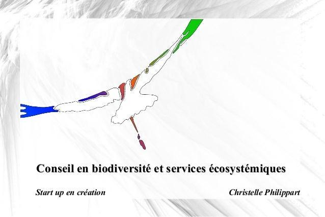 Conseil en biodiversité et services écosystémiquesConseil en biodiversité et services écosystémiques Start up en création ...
