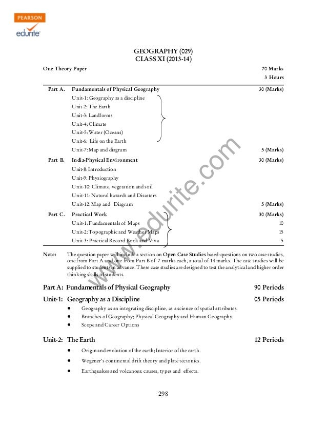 w w w .edurite.com 298 GEOGRAPHY (029) CLASS XI (2013-14) One Theory Paper 70 Marks 3 Hours Part A. Fundamentals of Physic...