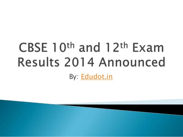Cbse 10th and 12th exam results 2014 announced