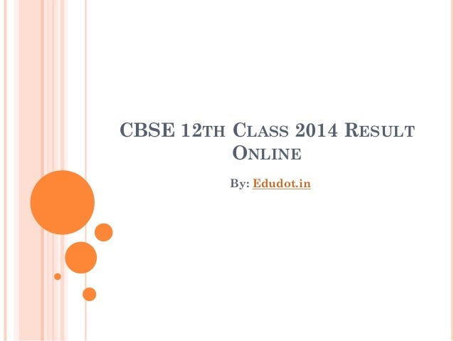 CBSE 12TH CLASS 2014 RESULT ONLINE By: Edudot.in