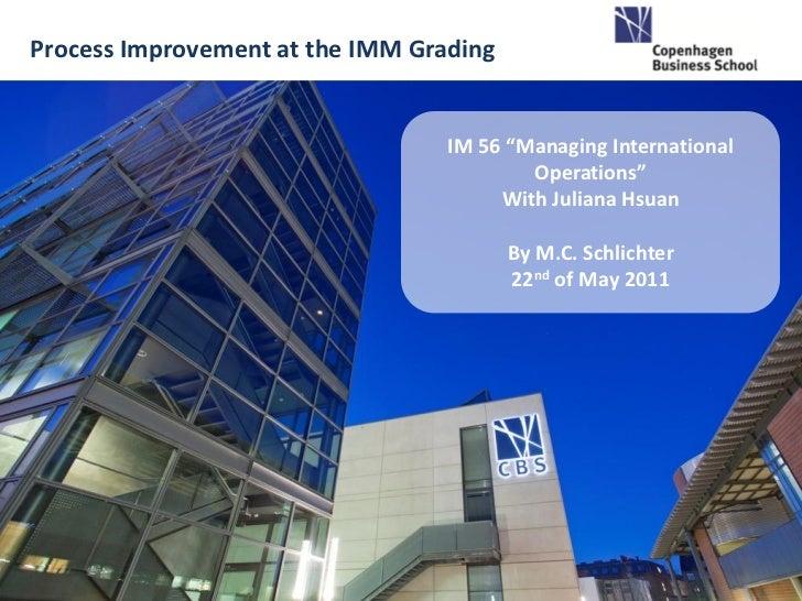 "Process Improvement at the IMM Grading                                  IM 56 ""Managing International                     ..."
