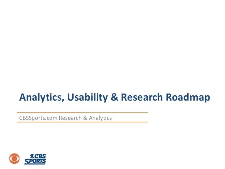 Analytics, Usability & Research RoadmapCBSSports.com Research & Analytics
