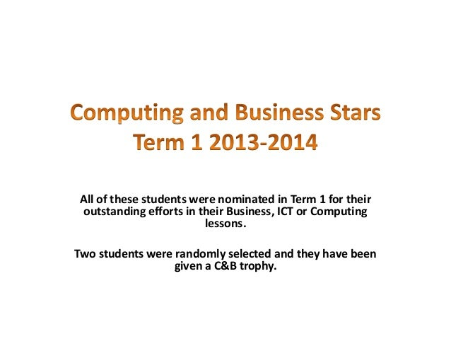 All of these students were nominated in Term 1 for their outstanding efforts in their Business, ICT or Computing lessons. ...
