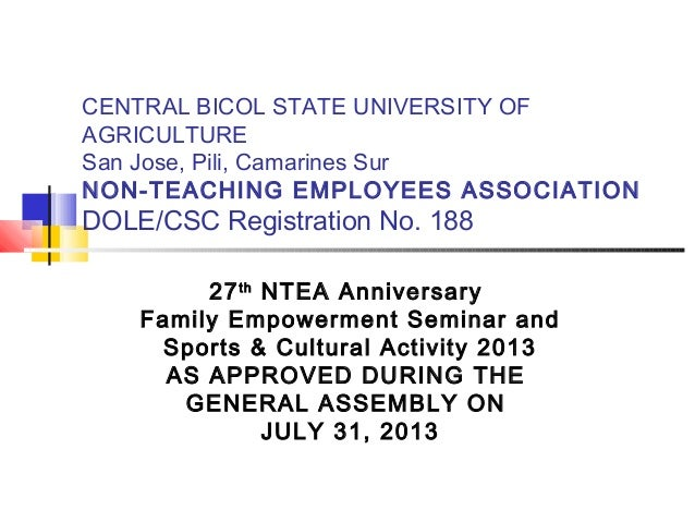 CENTRAL BICOL STATE UNIVERSITY OF AGRICULTURE San Jose, Pili, Camarines Sur NON-TEACHING EMPLOYEES ASSOCIATION DOLE/CSC Re...