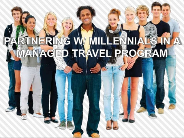 Partnering w/ Millennials in a Managed Travel Program