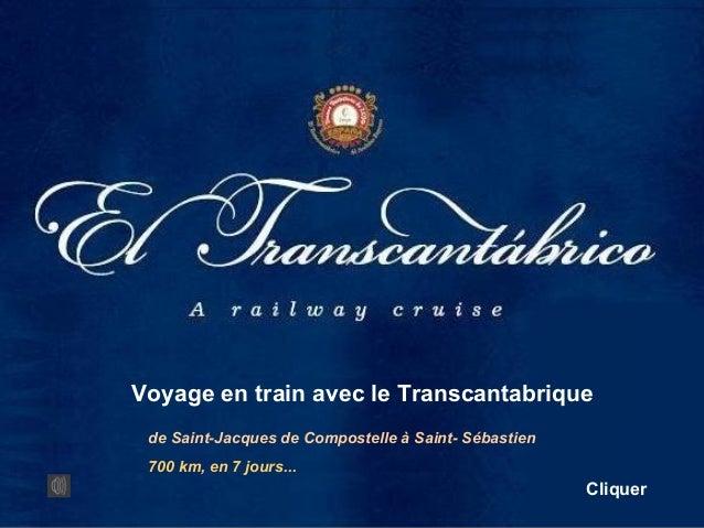 de Saint-Jacques de Compostelle à Saint- Sébastien 700 km, en 7 jours... Cliquer Voyage en train avec le Transcantabrique