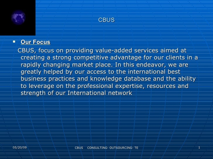 CBUS <ul><li>Our Focus </li></ul><ul><li>CBUS, focus on providing value-added services aimed at creating a strong competit...