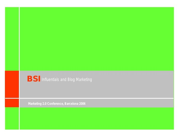 BSI Influentials and Blog Marketing  Marketing 2.0 Conference, Barcelona 2006