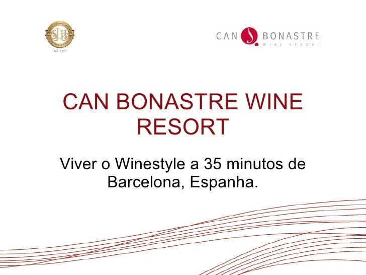 CAN BONASTRE WINE RESORT Viver o Winestyle a 35 minutos de Barcelona, Espanha.