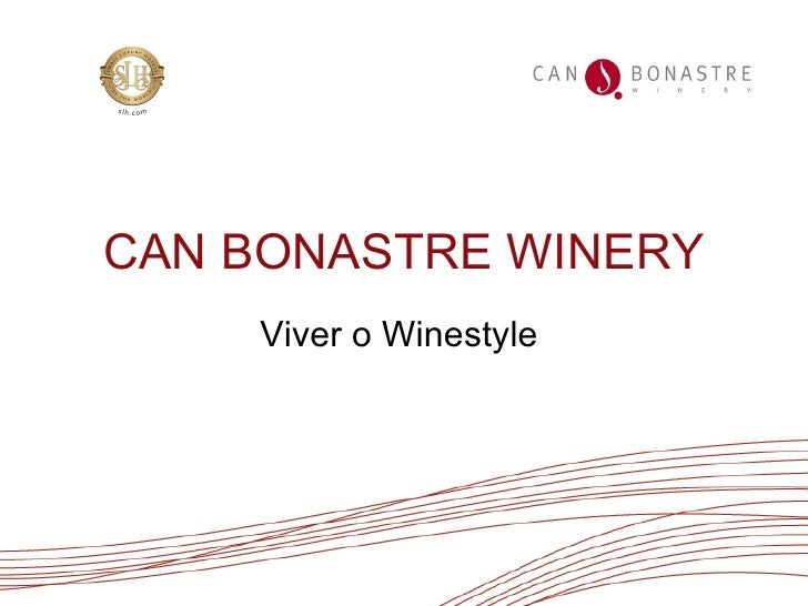CAN BONASTRE WINERY Viver o Winestyle