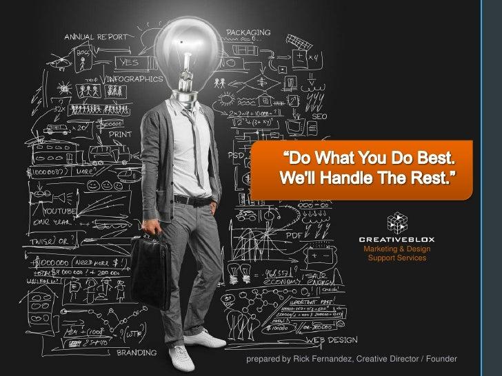 "Marketing & Design                               Support Servicesprepared by Rick Fernandez, Creative Director /The Rest"" ..."