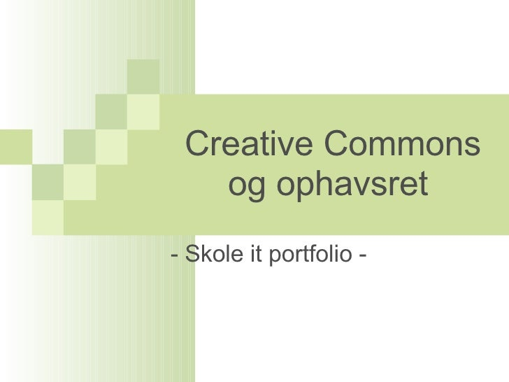 Creative Commons og ophavsret  - Skole it portfolio -