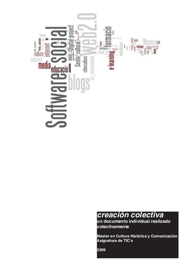 creación colectiva un documento individual realizado colectivamente Máster en Cultura Histórica y Comunicación Asignatura ...