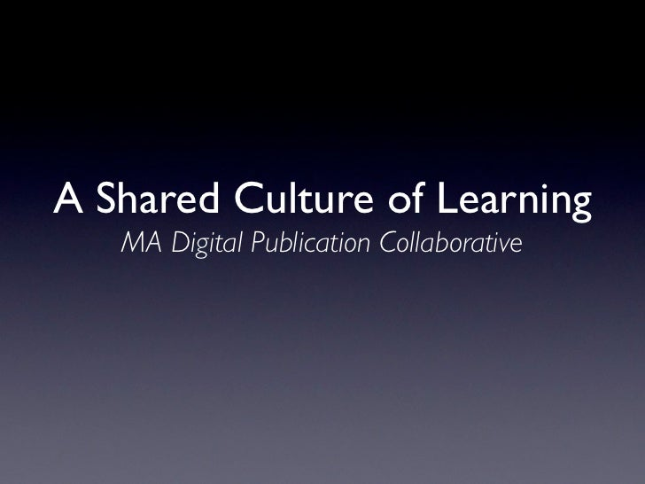 A Shared Culture of Learning
