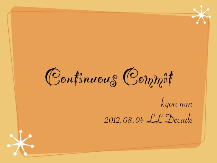 Continuous Commit                     kyon mm        2012.08.04 LL Decade