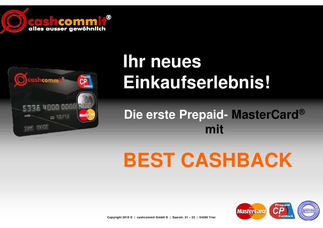 Ihr neues           Einkaufserlebnis!           Die erste Prepaid- MasterCard®                         mit            BEST...