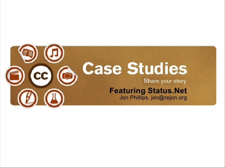 Creative Commons Casestudies, Featuring Status.Net