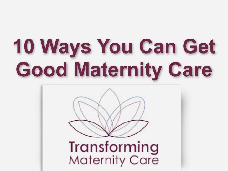10 Ways You Can Get Good Maternity Care