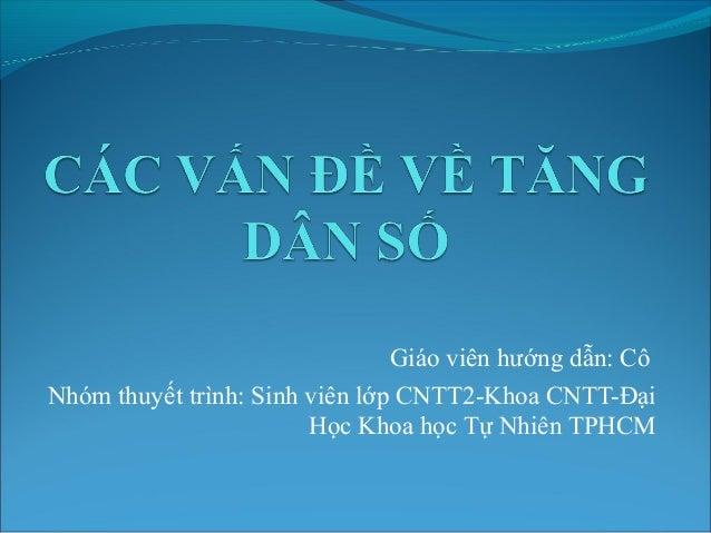 Giáo viên hướng dẫn: Cô Nhóm thuyết trình: Sinh viên lớp CNTT2-Khoa CNTT-Đại Học Khoa học Tự Nhiên TPHCM