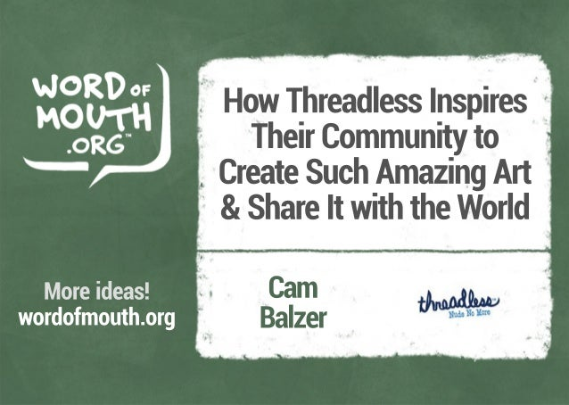 How Threadless Inspires Their Community to Create Such Amazing Art & Share It with the World, presented by Cam Balzer