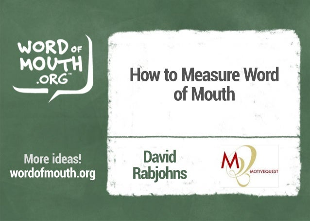 How to Measure Word of Mouth, presented by David Rabjohns