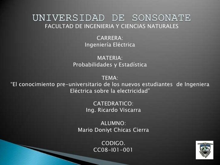 FACULTAD DE INGENIERIA Y CIENCIAS NATURALES                                 CARRERA:                            Ingeniería...