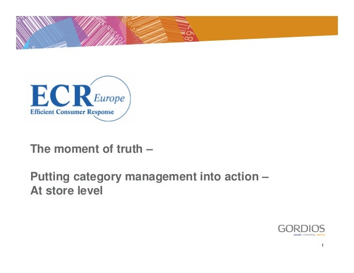 ECR Europe Forum '08. The moment of truth – putting Category Management into action at store level