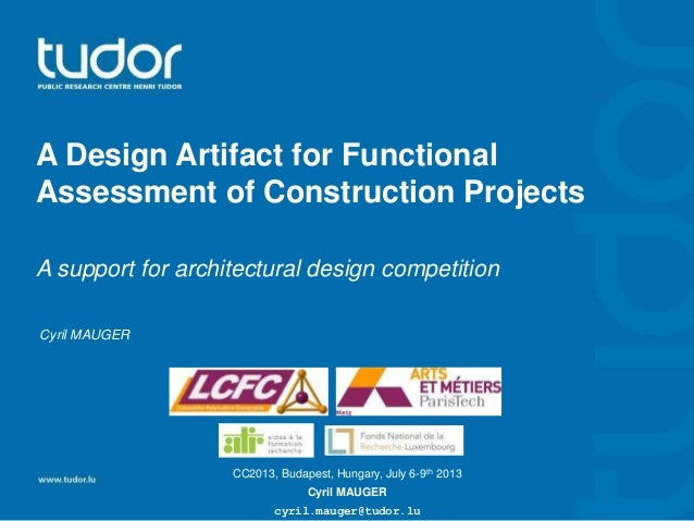 A Design Artifact for Functional Assessment of Construction Projects A support for architectural design competition CC2013...