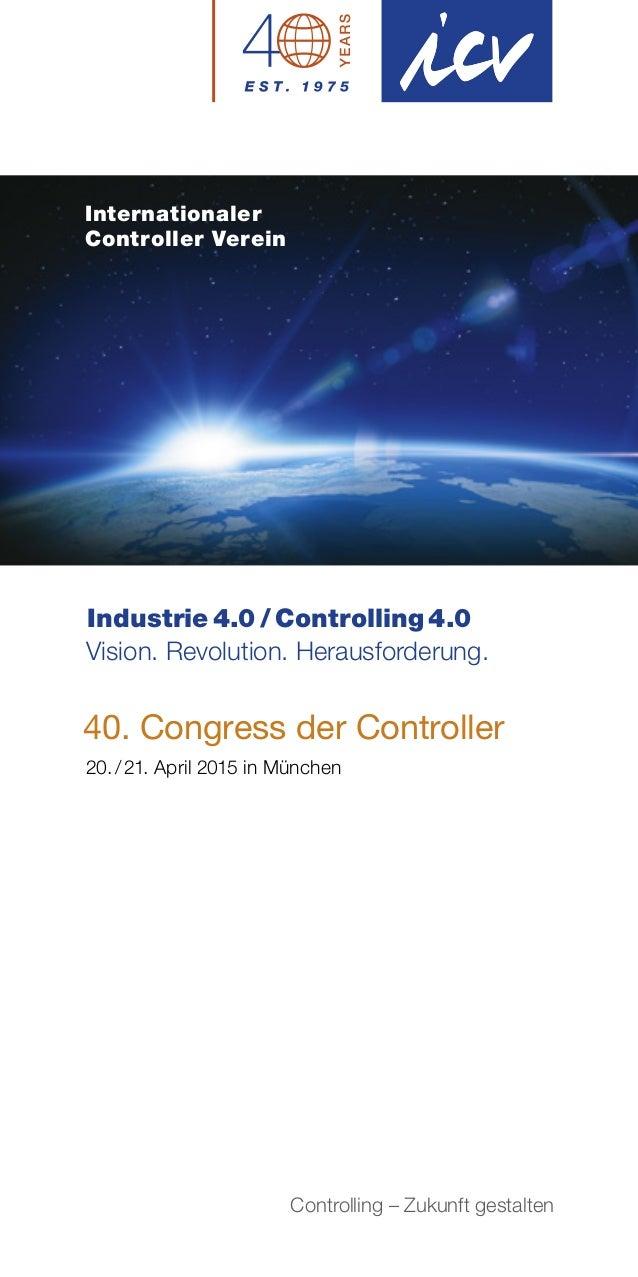 Internationaler Controller Verein Industrie4.0/Controlling4.0 Vision. Revolution. Herausforderung. 40. Congress der Co...