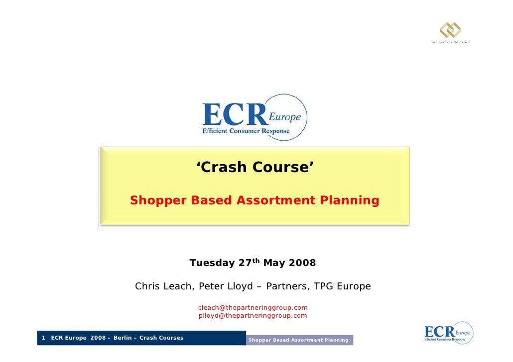 ECR Europe Forum '08. Shopper-based assortment planning